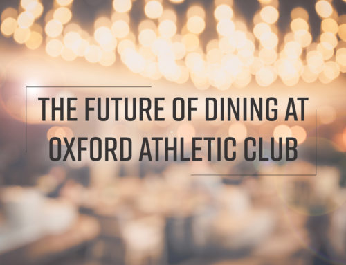 The Future of Dining at Oxford Athletic Club